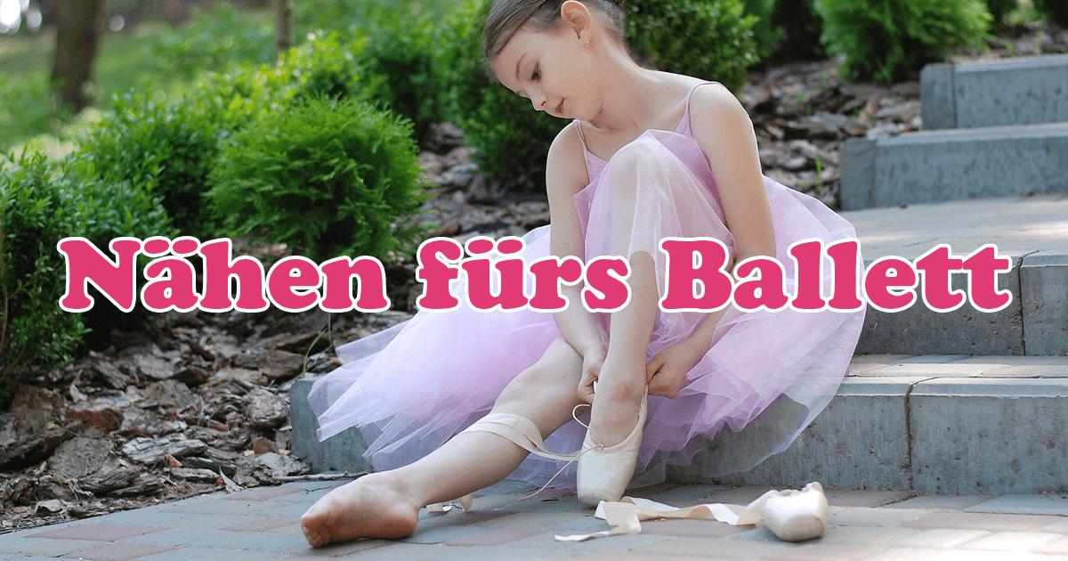 Nähen fürs Ballett