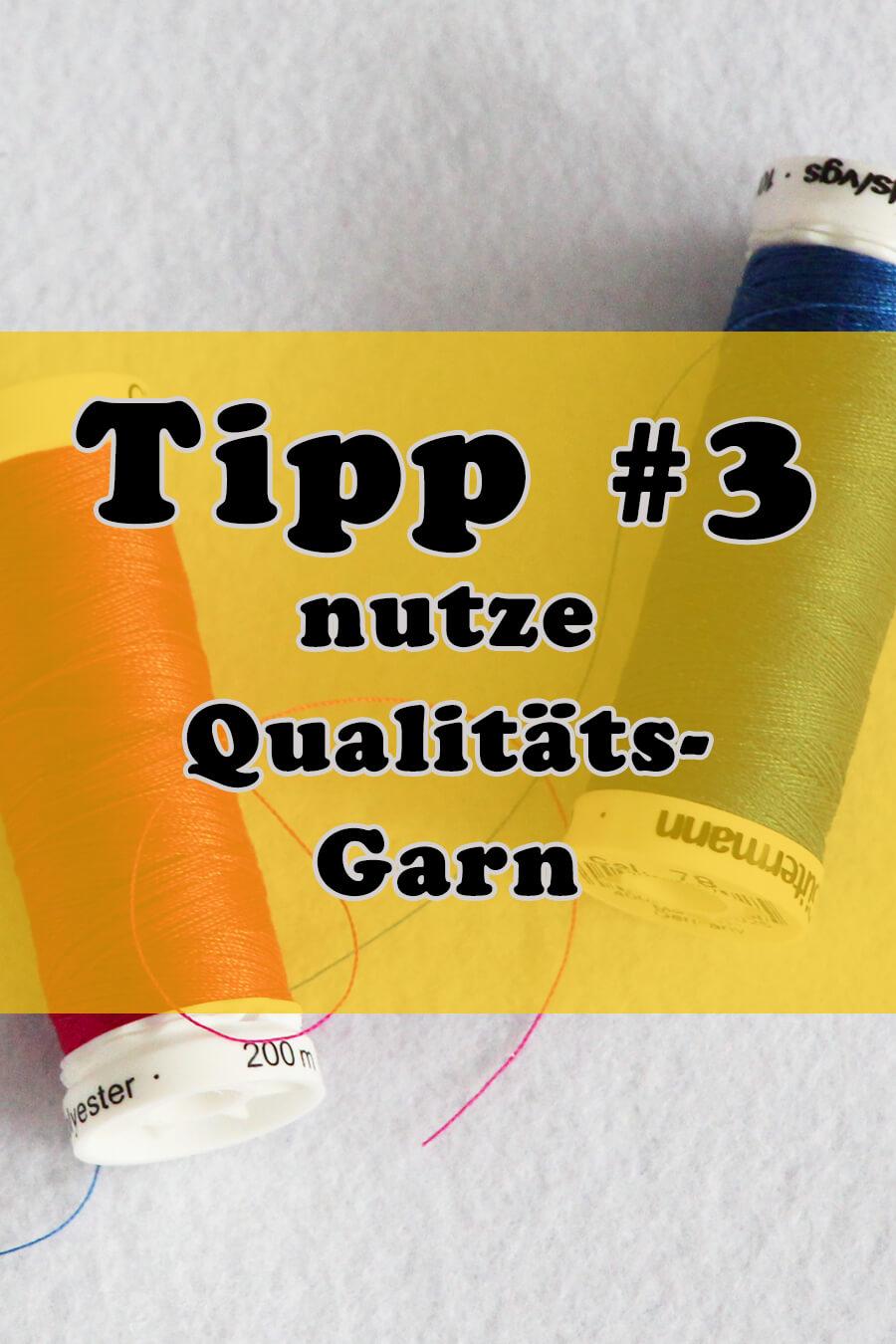 Tipp 3 nutze Qualitätsgarn